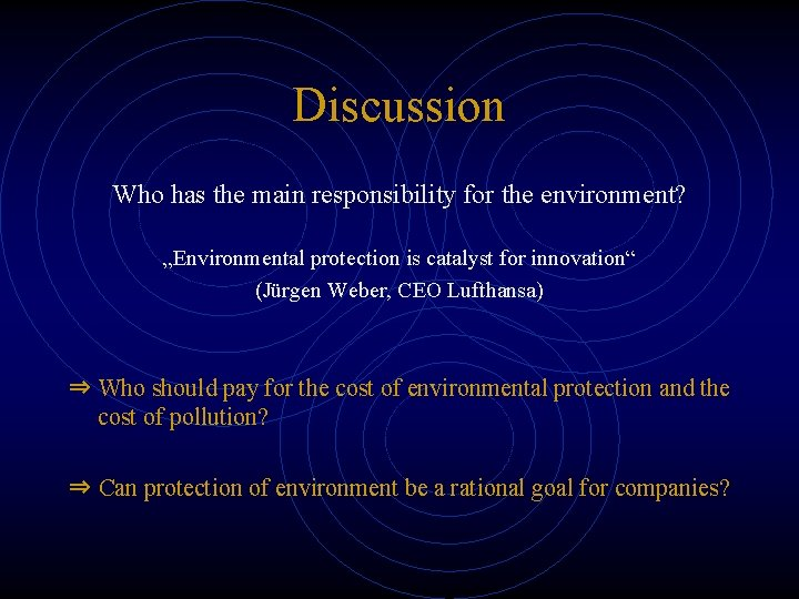 """Discussion Who has the main responsibility for the environment? """"Environmental protection is catalyst for"""