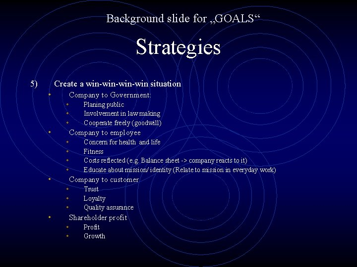 """Background slide for """"GOALS"""" Strategies 5) Create a win-win-win situation • Company to Government:"""