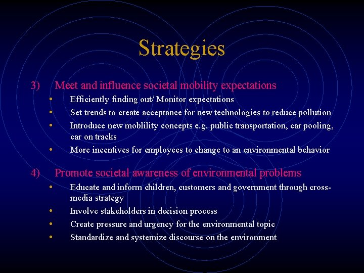 Strategies 3) Meet and influence societal mobility expectations • • 4) Efficiently finding out/