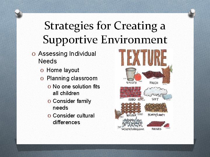 Strategies for Creating a Supportive Environment O Assessing Individual Needs O Home layout O