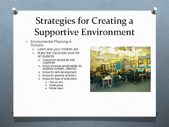 Strategies for Creating a Supportive Environment O Environmental Planning in Schools O O Learn