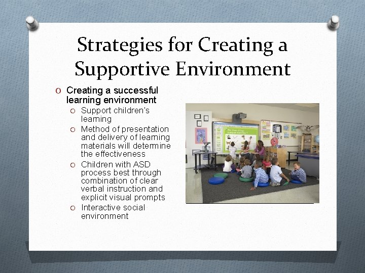 Strategies for Creating a Supportive Environment O Creating a successful learning environment O Support