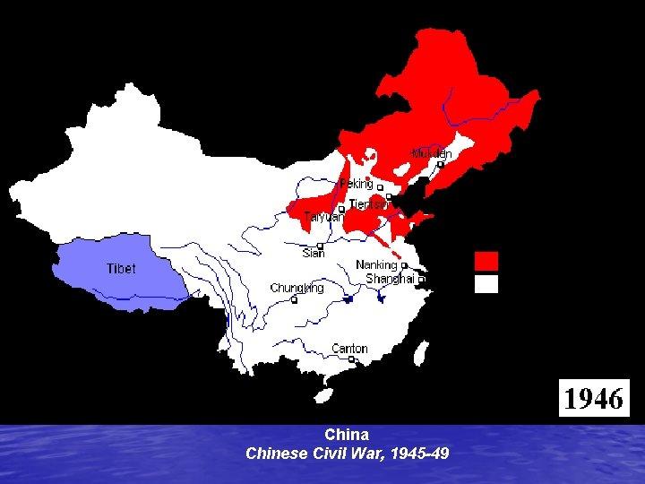 China Chinese Civil War, 1945 -49