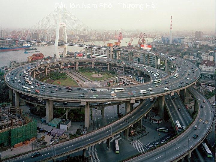 Cầu lớn Nam Phố , Thượng Hải