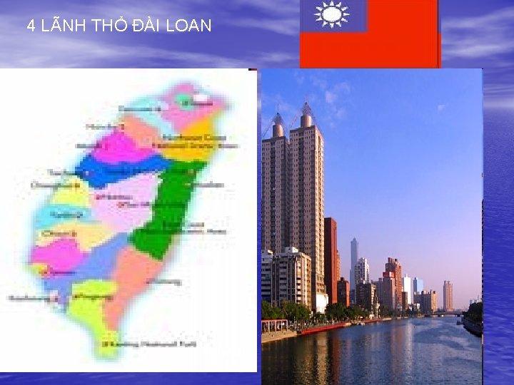 4 LÃNH THỔ ĐÀI LOAN Taiwan
