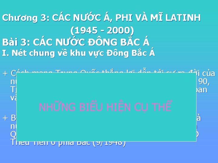 Chương 3: CÁC NƯỚC Á, PHI VÀ MĨ LATINH (1945 - 2000) Bài 3: