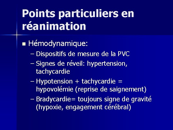 Points particuliers en réanimation n Hémodynamique: – Dispositifs de mesure de la PVC –