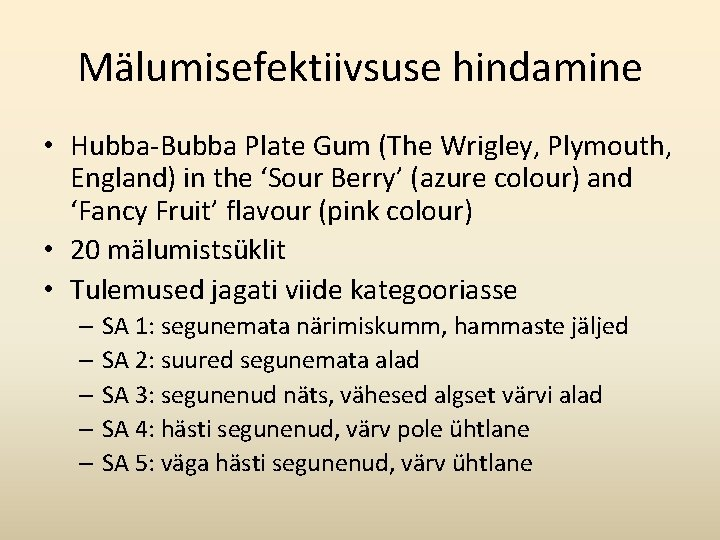 Mälumisefektiivsuse hindamine • Hubba-Bubba Plate Gum (The Wrigley, Plymouth, England) in the 'Sour Berry'