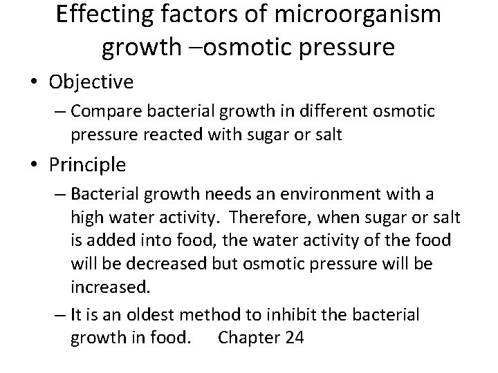 Effecting factors of microorganism growth –osmotic pressure • Objective – Compare bacterial growth in