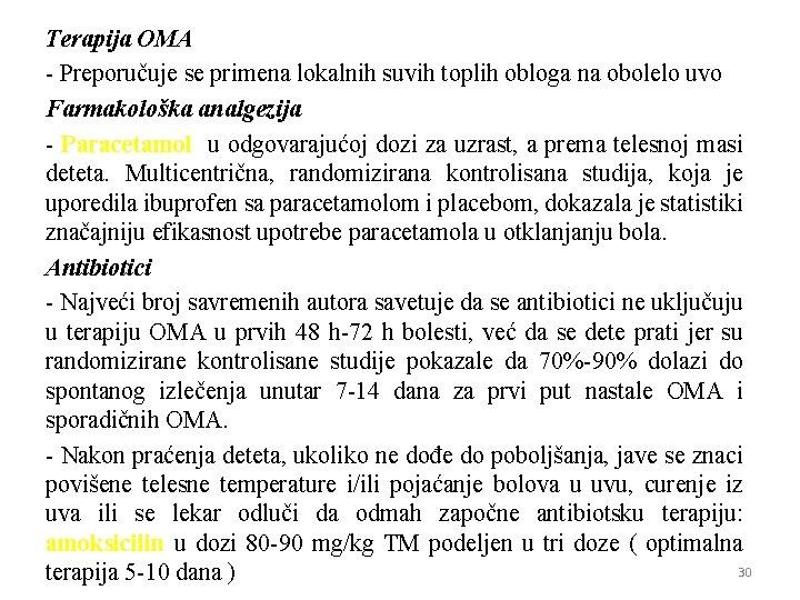 Terapija OMA - Preporučuje se primena lokalnih suvih toplih obloga na obolelo uvo Farmakološka