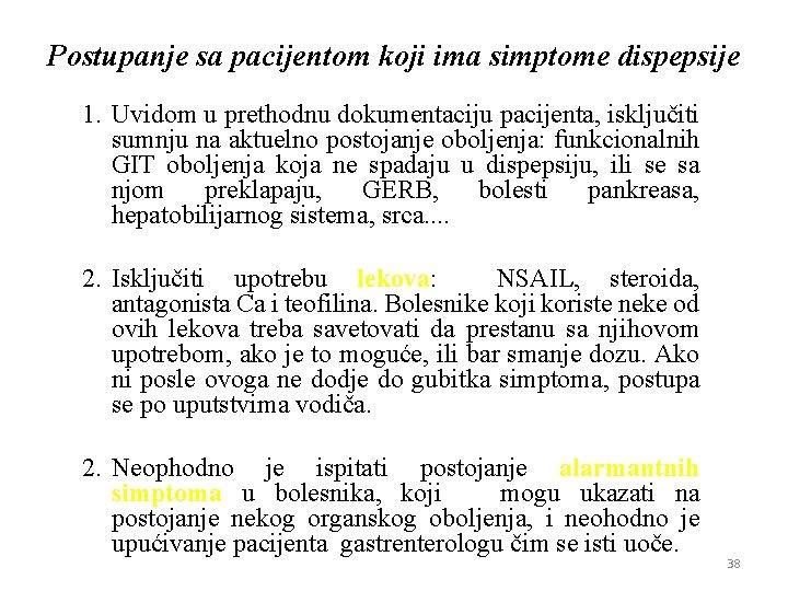 Postupanje sa pacijentom koji ima simptome dispepsije 1. Uvidom u prethodnu dokumentaciju pacijenta, isključiti