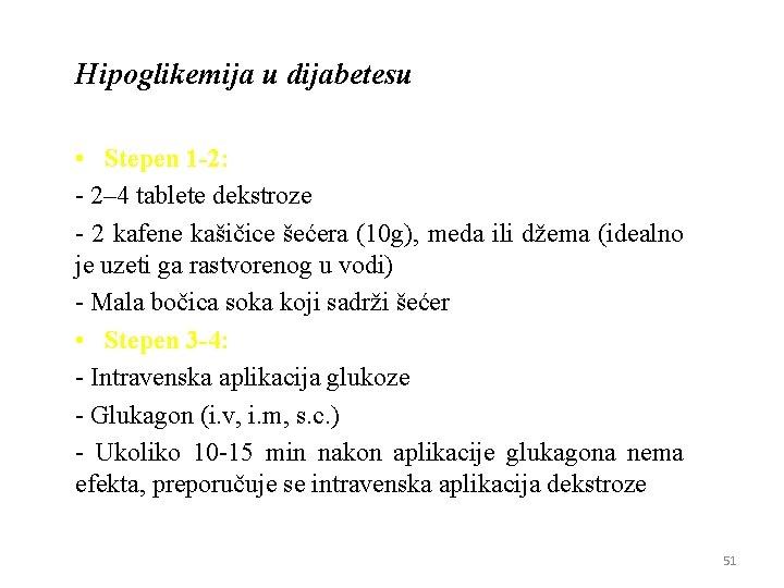 Hipoglikemija u dijabetesu • Stepen 1 -2: - 2– 4 tablete dekstroze - 2