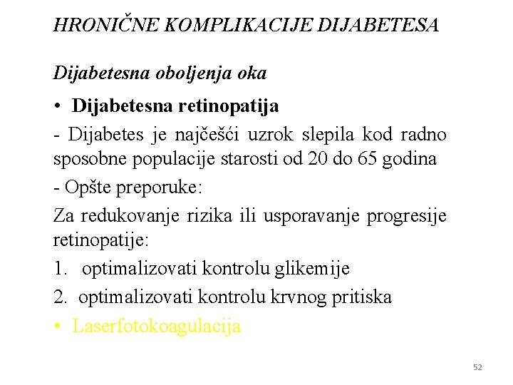 HRONIČNE KOMPLIKACIJE DIJABETESA Diјabetesna oboljenja oka • Diјabetesna retinopatiјa - Diјabetes јe naјčešći uzrok