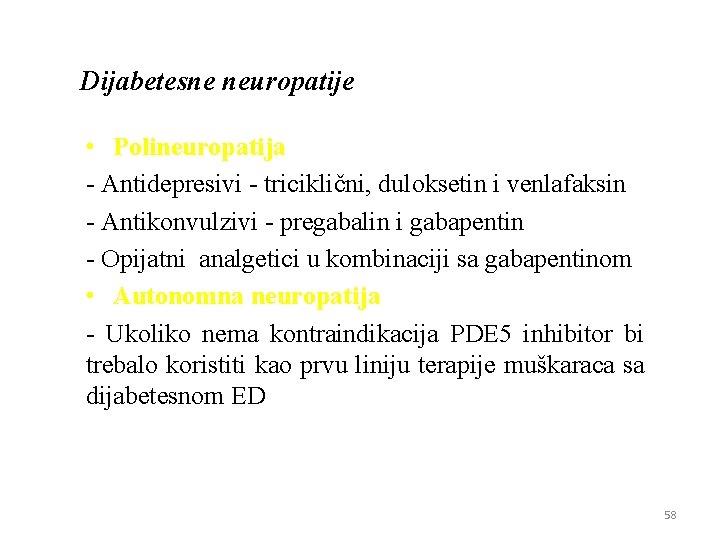 Dijabetesne neuropatije • Polineuropatiјa - Antidepresivi - triciklični, duloksetin i venlafaksin - Antikonvulzivi -