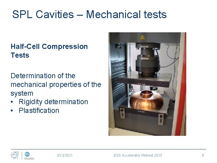 SPL Cavities – Mechanical tests Half-Cell Compression Tests Determination of the mechanical properties of