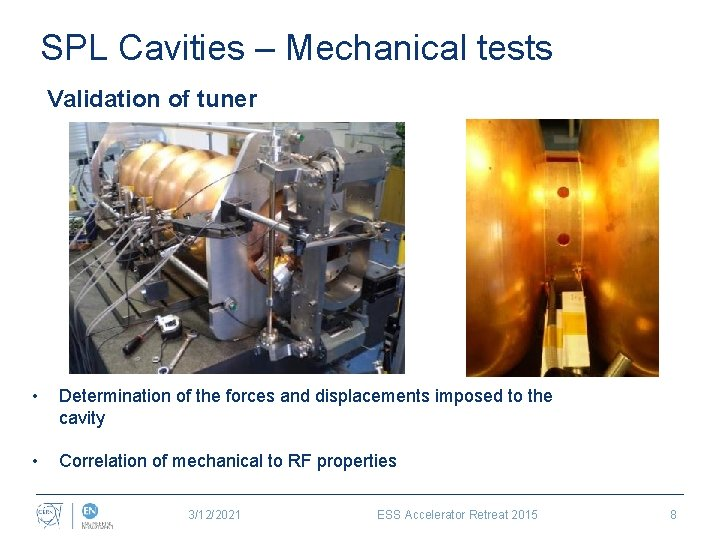 SPL Cavities – Mechanical tests Validation of tuner • Determination of the forces and