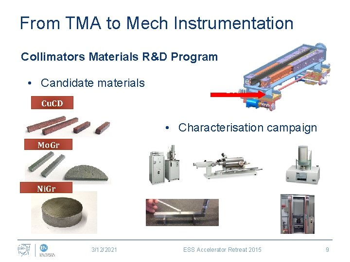 From TMA to Mech Instrumentation Collimators Materials R&D Program • Candidate materials Particle Beam