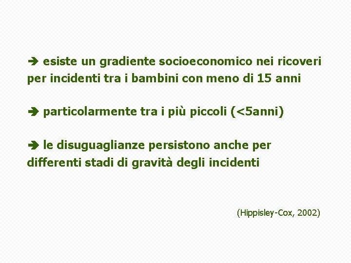 è esiste un gradiente socioeconomico nei ricoveri per incidenti tra i bambini con meno