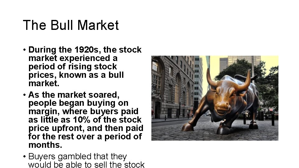 The Bull Market • During the 1920 s, the stock market experienced a period