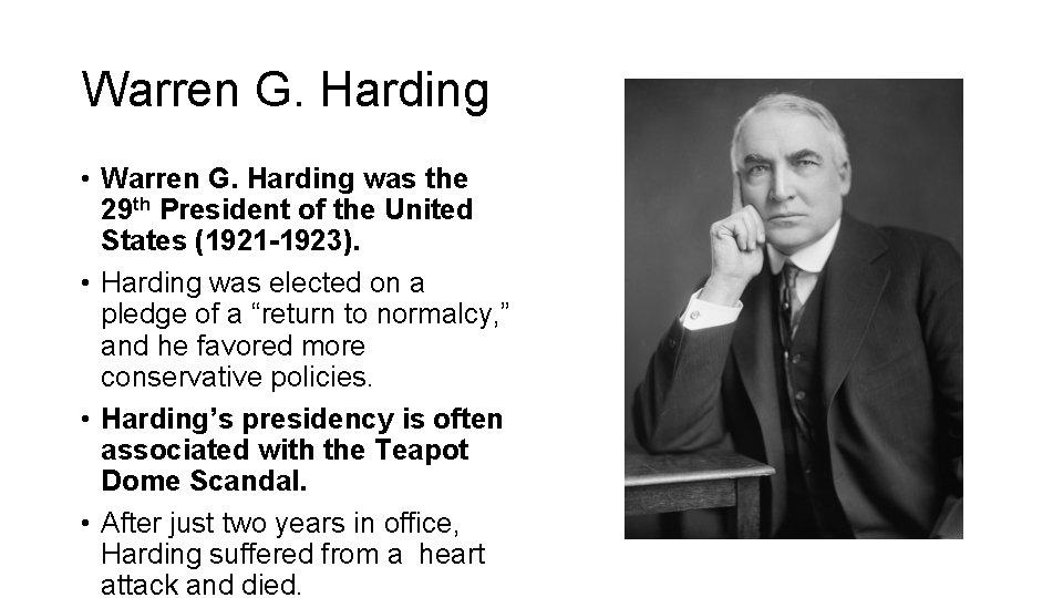 Warren G. Harding • Warren G. Harding was the 29 th President of the