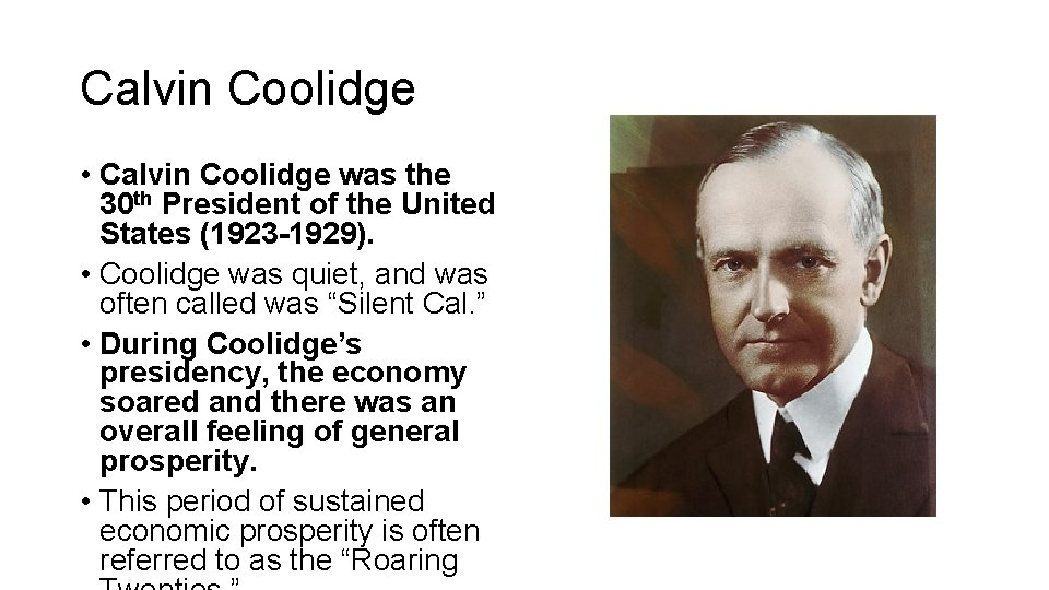 Calvin Coolidge • Calvin Coolidge was the 30 th President of the United States