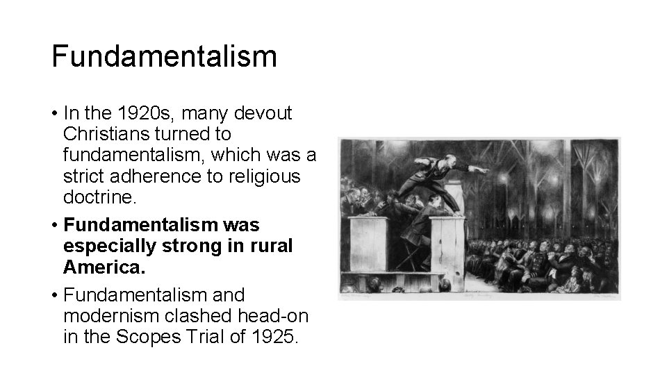 Fundamentalism • In the 1920 s, many devout Christians turned to fundamentalism, which was