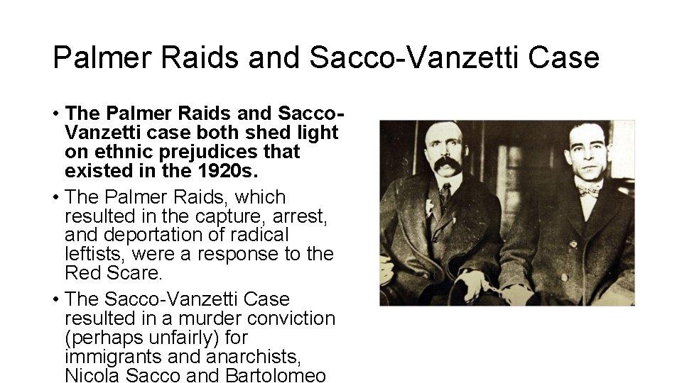 Palmer Raids and Sacco-Vanzetti Case • The Palmer Raids and Sacco. Vanzetti case both