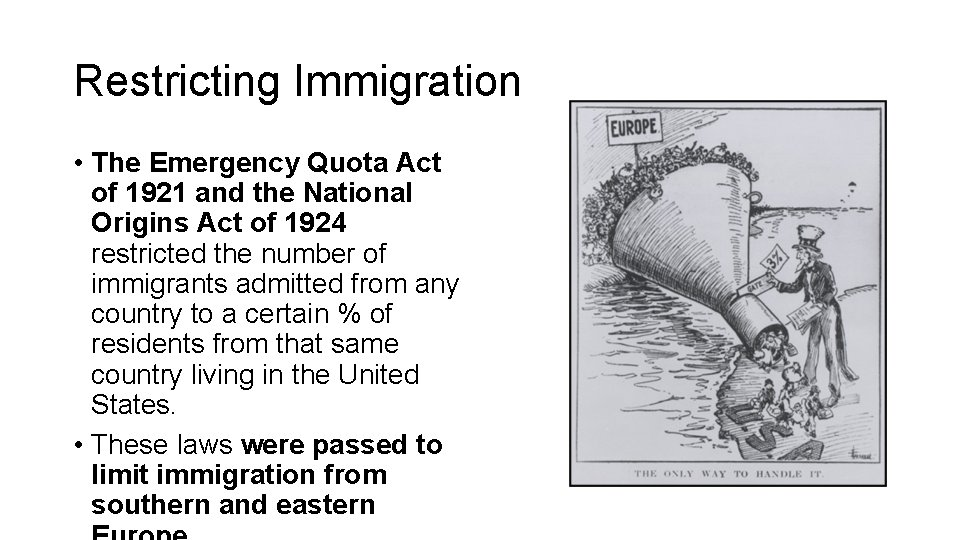 Restricting Immigration • The Emergency Quota Act of 1921 and the National Origins Act