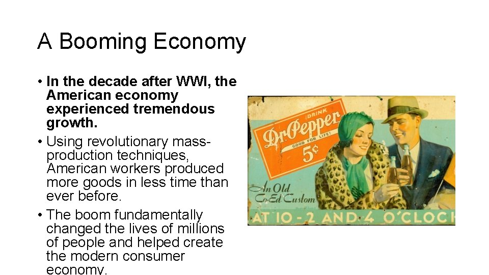 A Booming Economy • In the decade after WWI, the American economy experienced tremendous