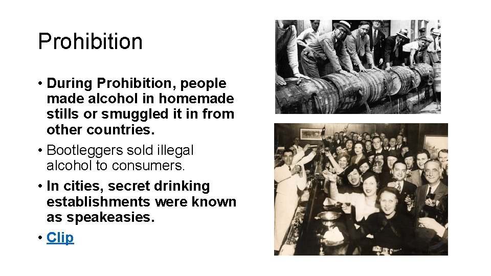Prohibition • During Prohibition, people made alcohol in homemade stills or smuggled it in