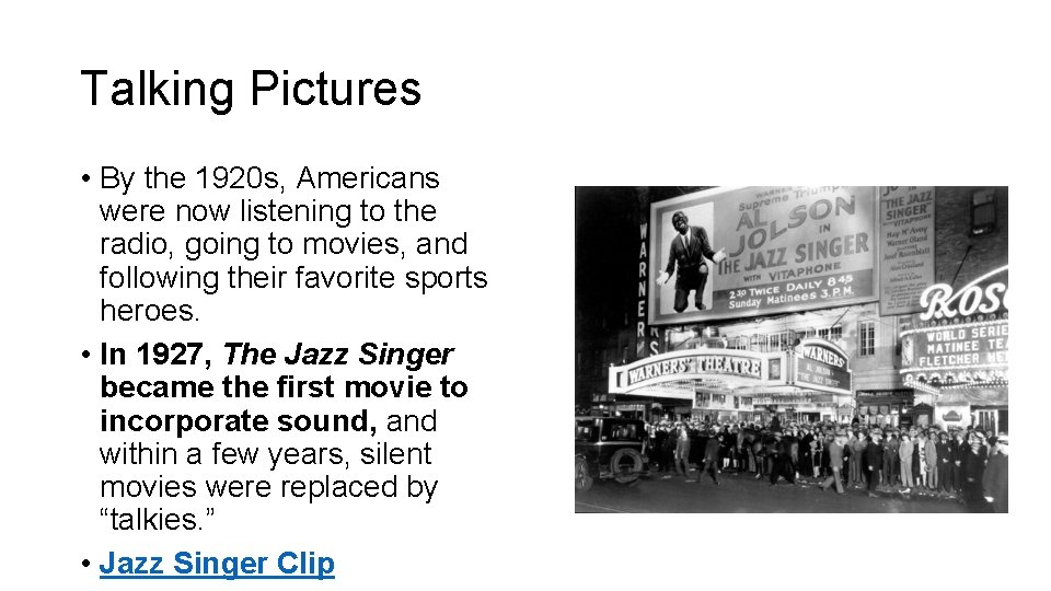 Talking Pictures • By the 1920 s, Americans were now listening to the radio,