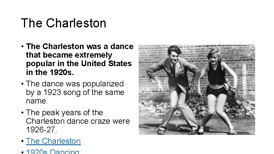 The Charleston • The Charleston was a dance that became extremely popular in the