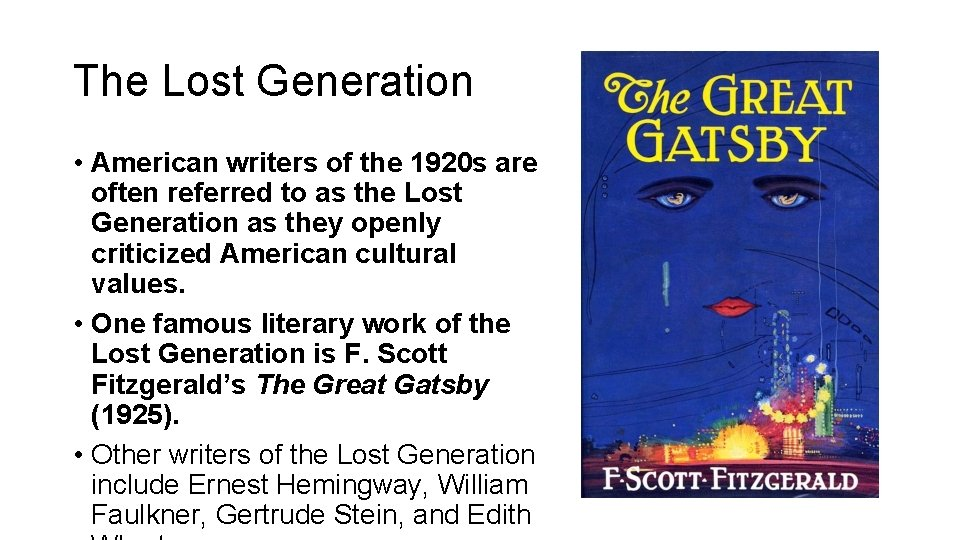 The Lost Generation • American writers of the 1920 s are often referred to