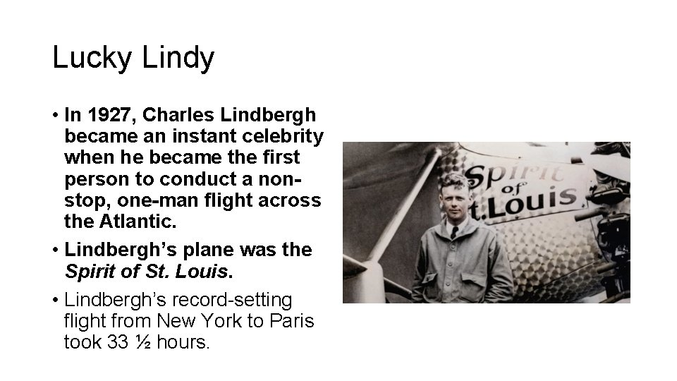 Lucky Lindy • In 1927, Charles Lindbergh became an instant celebrity when he became
