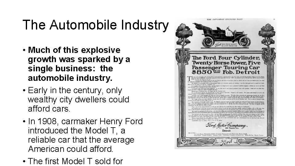 The Automobile Industry • Much of this explosive growth was sparked by a single
