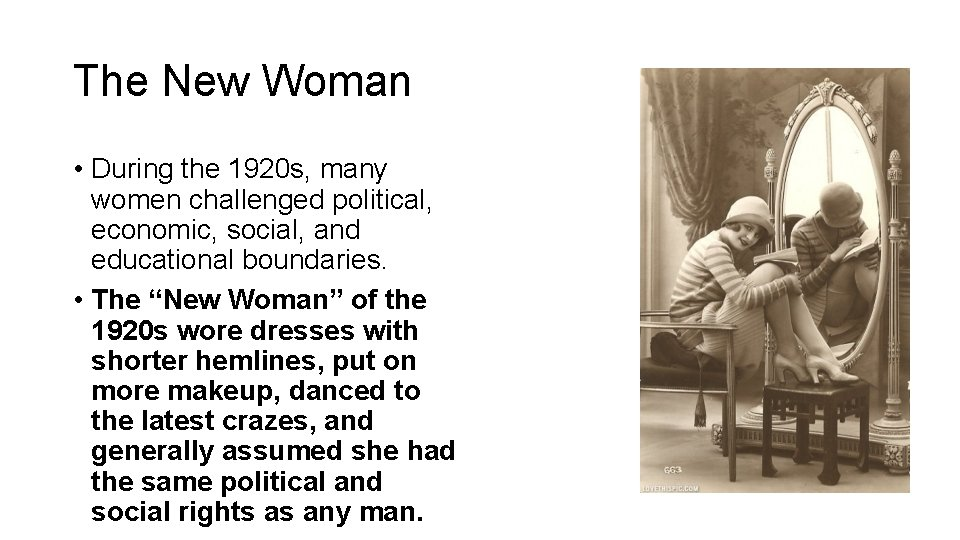 The New Woman • During the 1920 s, many women challenged political, economic, social,