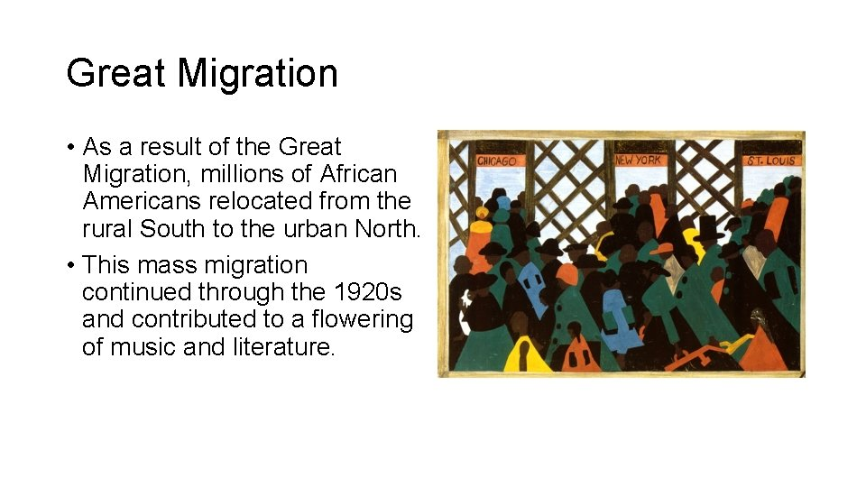 Great Migration • As a result of the Great Migration, millions of African Americans