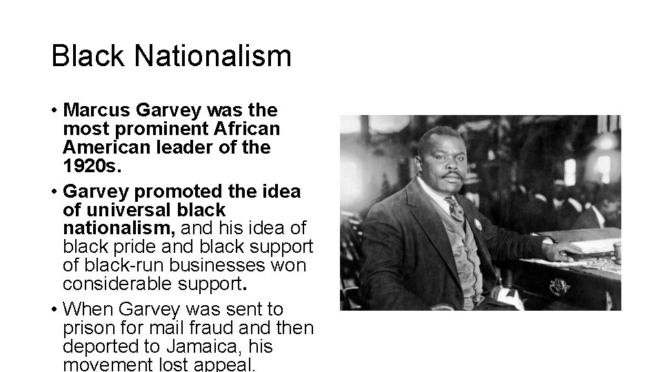 Black Nationalism • Marcus Garvey was the most prominent African American leader of the