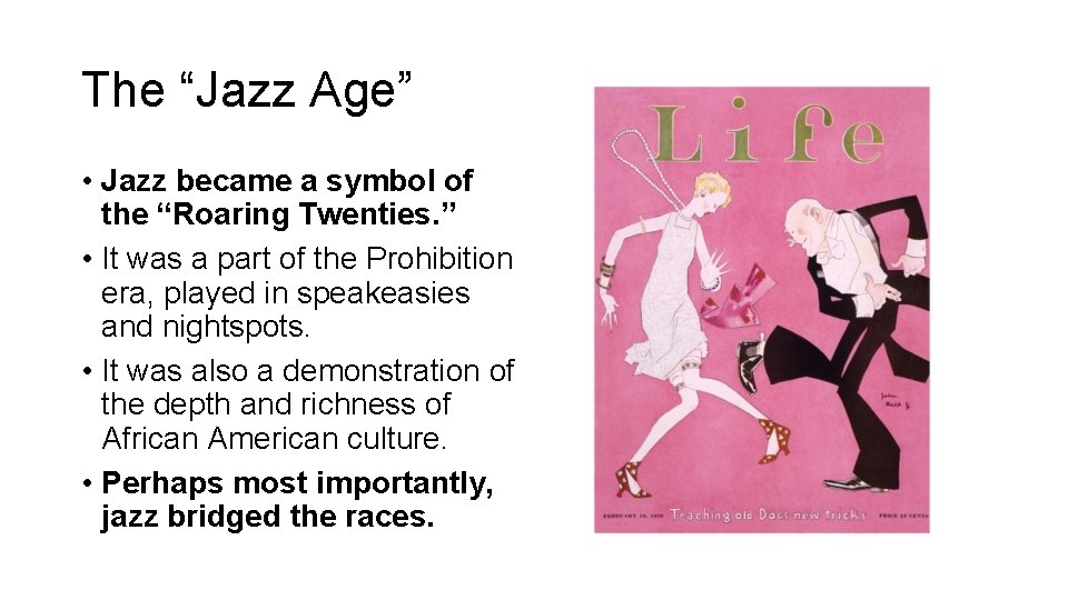 """The """"Jazz Age"""" • Jazz became a symbol of the """"Roaring Twenties. """" •"""