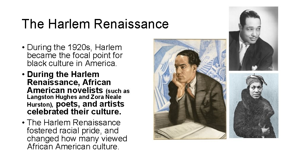 The Harlem Renaissance • During the 1920 s, Harlem became the focal point for