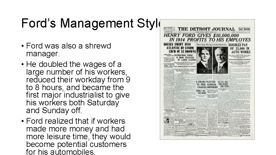 Ford's Management Style • Ford was also a shrewd manager. • He doubled the