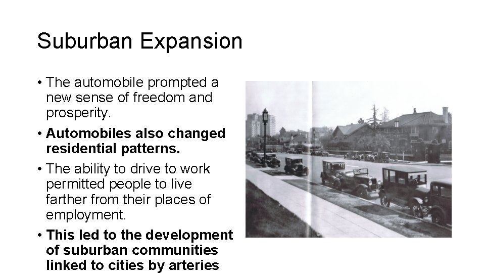 Suburban Expansion • The automobile prompted a new sense of freedom and prosperity. •