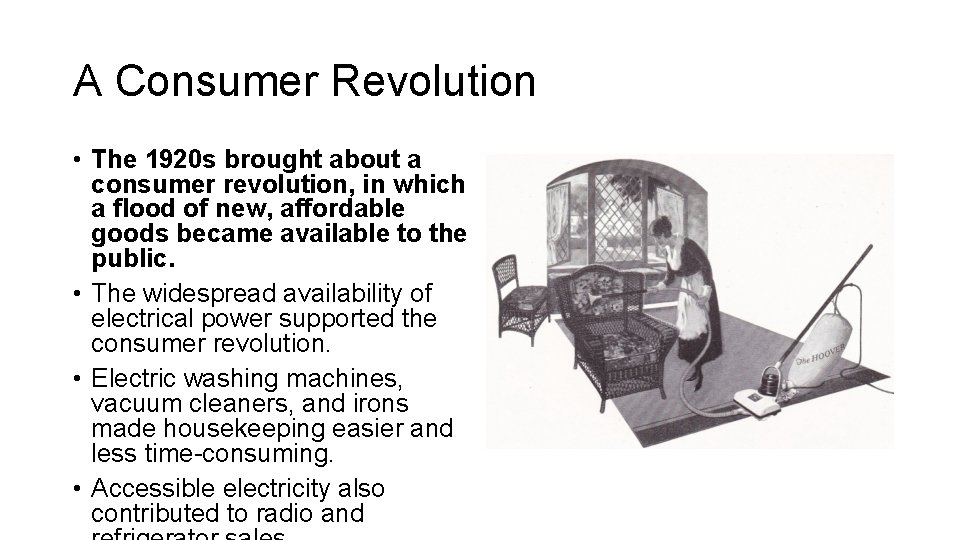 A Consumer Revolution • The 1920 s brought about a consumer revolution, in which