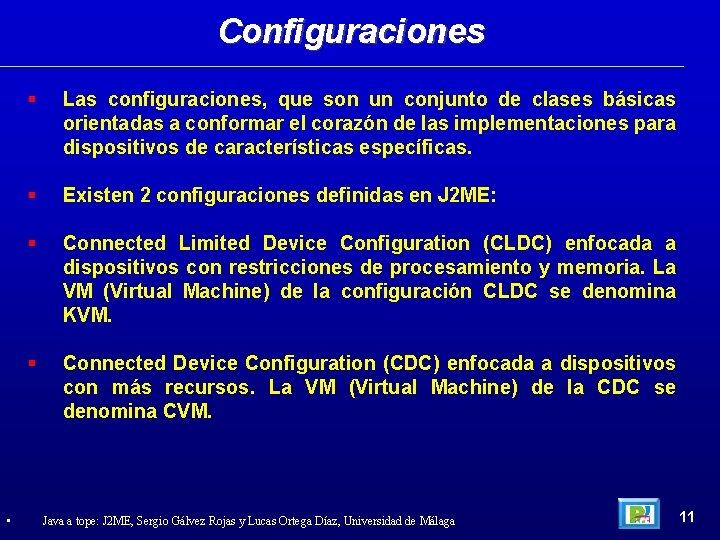 Configuraciones • Las configuraciones, que son un conjunto de clases básicas orientadas a conformar
