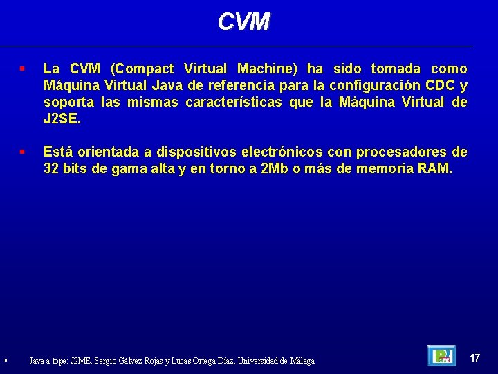 CVM • La CVM (Compact Virtual Machine) ha sido tomada como Máquina Virtual Java