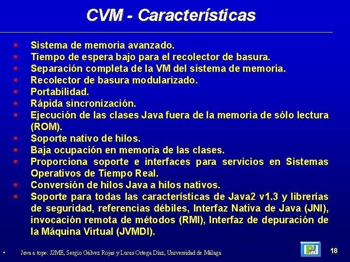 CVM - Características • Sistema de memoria avanzado. Tiempo de espera bajo para el