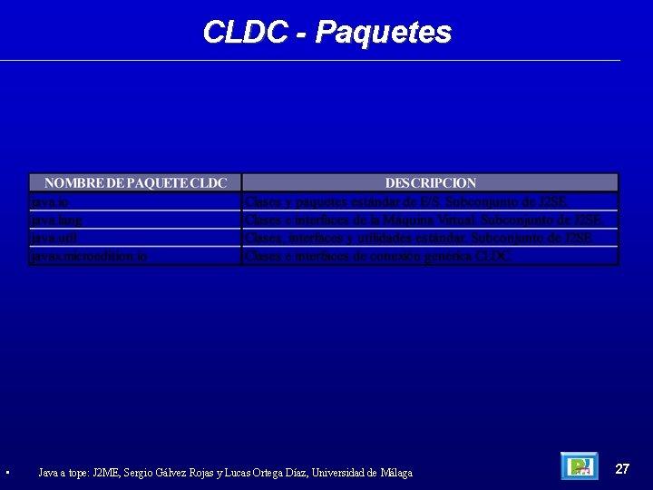 CLDC - Paquetes • Java a tope: J 2 ME, Sergio Gálvez Rojas y