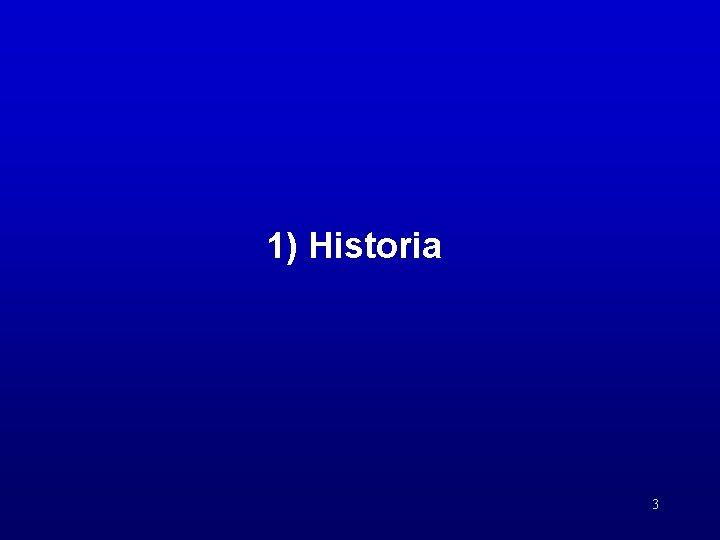 1) Historia 3