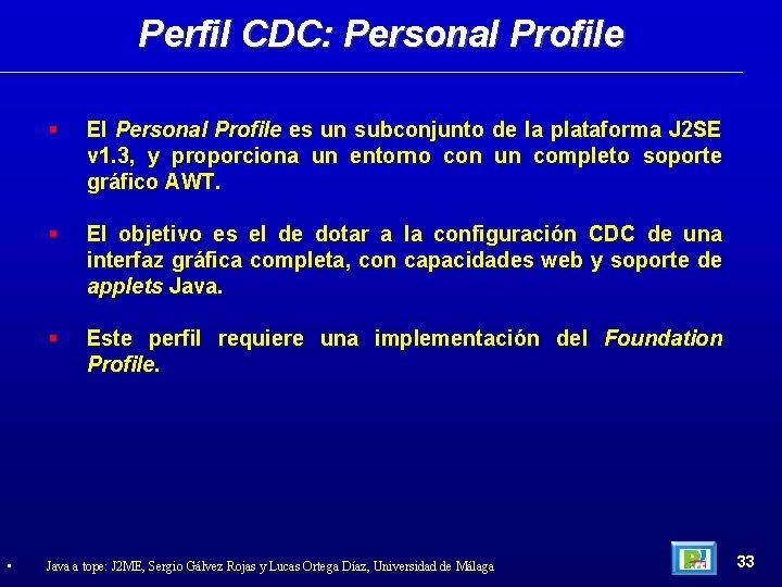 Perfil CDC: Personal Profile • El Personal Profile es un subconjunto de la plataforma