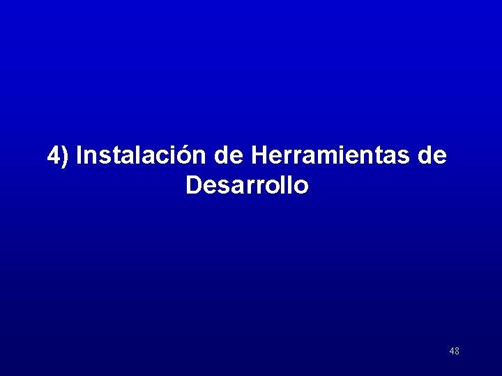 4) Instalación de Herramientas de Desarrollo 48